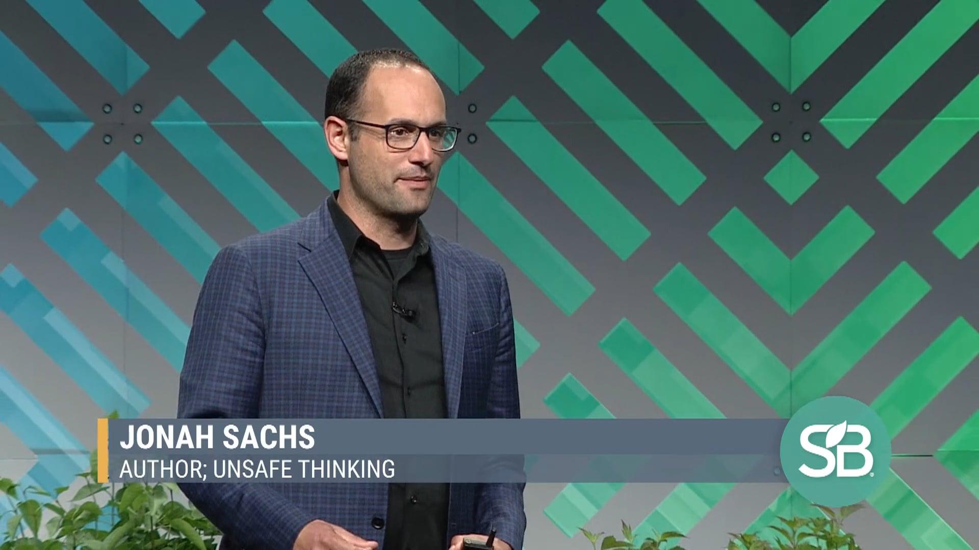 SB'19 Detroit Keynote / Jonah Sachs - Author, Unsafe Thinking