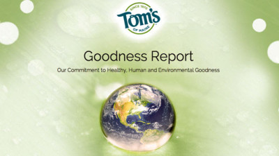 Tom's of Maine Highlights Achievements, New Goals, Other 'Goodness' in New Report