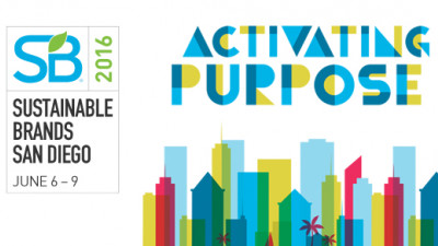Sustainable Brands Announces 'Activating Purpose' Theme for SB'16 San Diego Conference, June 6-9, 2016