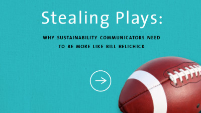 Stealing Plays: Why Sustainability Communicators Should Be More Like Bill Belichick